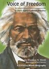 Voice of Freedom: A Story about Frederick Douglass by Maryann N Weidt (Hardback, 2001)