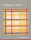 Painting as Model by Yve-Alain Bois (Paperback, 1993)
