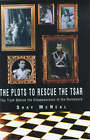 The Plots to Rescue the Czar by Shay McNeal (Hardback, 2001)
