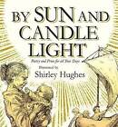 By Sun and Candlelight: Poetry and Prose for All Your Days by Shirley Hughes (Hardback, 2010)