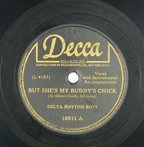 DELTA RHYTHM BOYS But She's My Buddy's Chick/Walk It Off 10IN R&B VG++ LISTEN!!
