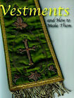 Vestments and How to Make Them by Lilla B.N. Weston (Paperback, 2004)