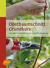 Obstbaumschnitt Grundkurs von Uwe Jakubik (2012, Gebundene Ausgabe)