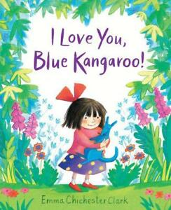 I-Love-You-Blue-Kangaroo-by-Chichester-Clark-Emma-NEW-Book-FREE-amp-Fast-Deli
