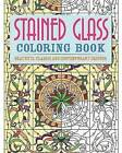 Stained Glass Colouring Book: Beautiful, Classic and Contemporary Designs by Arcturus Publishing (Paperback, 2014)