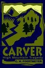 Carver: High Mountain Tragedy by C H Foertmeyer (Paperback / softback, 2002)