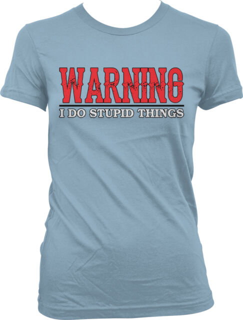 You Can/'t Fix Stupid Dumb Cant Comedian Blue Collar Joke Does As Juniors T-Shirt