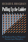 Pulling Up the Ladder: Metaphysical Roots of Wittgenstein's  Tractatus by Richard D. Brockhaus (Paperback, 1991)
