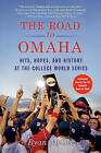 The Road to Omaha: Hits, Hopes, and History at the College World Series by Ryan McGee (Paperback / softback, 2010)
