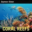 Coral Reefs by Seymour Simon (Hardback, 2013)