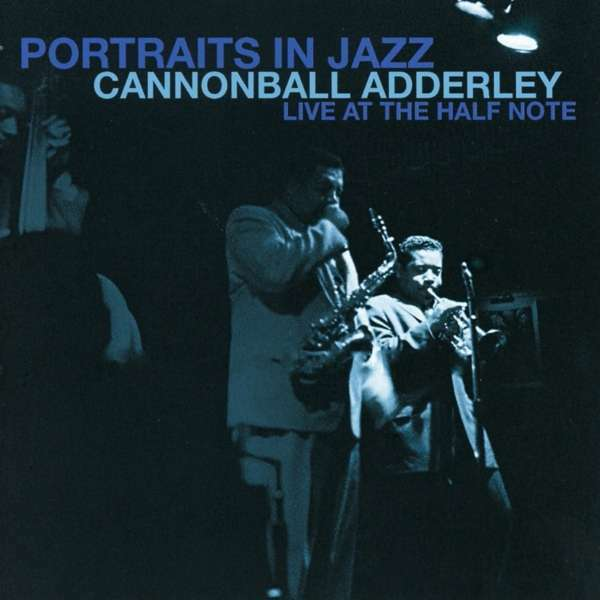 Cannonball Adderley - Portraits en Jazz - Live At The Half Note Neuf CD