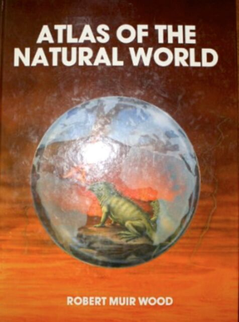 Atlas of the Natural World [World Contemporary Issues]