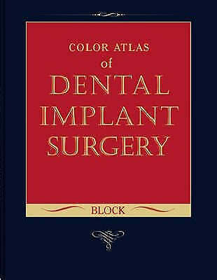 Color Atlas of Dental Implant Surgery by Block DMD, Michael S.