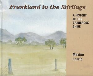FRANKLAND-to-the-STIRLINGS-CRANBROOK-SHIRE-HISTORY-western-australia-farming