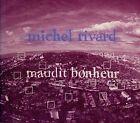 MICHEL RIVARD maudit bonheur / DIGIPACK