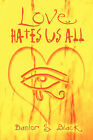 Love Hates Us All by Danlor S Black (Paperback / softback, 2008)