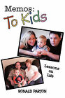 Memos: To Kids: Lessons on Life by Ronald Parton (Paperback, 2010)