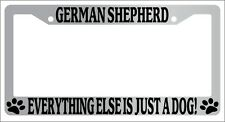 Chrome METAL License Frame GERMAN SHEPHERD EVERYTHING ELSE IS JUST A DOG! 401