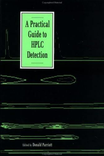 A Practical Guide to HPLC Detection by Parriott, Donald