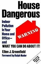 House Dangerous: Indoor Pollution in Your Home and Office - And What You Can Do