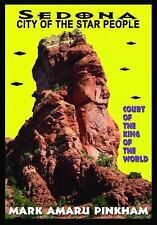 Sedona City of the Star People : Court of the King of the World by Mark...
