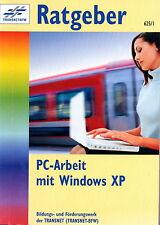 Ratgeber PC Arbeit mit Windows XP