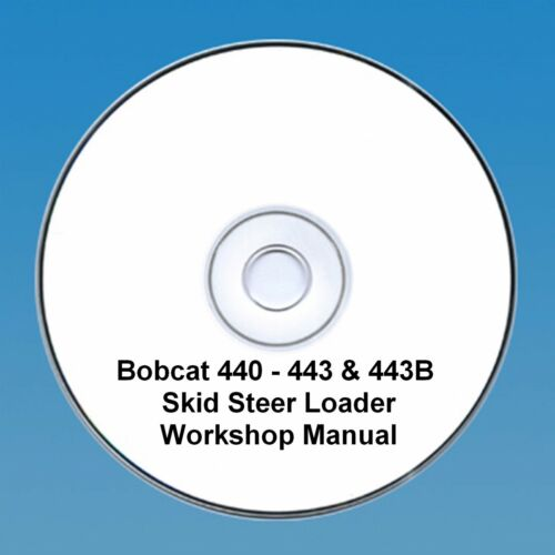 Bobcat 440, 443 & 443B Skid Steer Workshop Manual