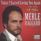 Today I Started Loving You Again [King] by Merle Haggard (CD, Jun-2003, King)