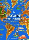 Escape Hotel Stories von Francisca Mattéoli (2012, Gebundene Ausgabe)