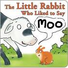 The Little Rabbit Who Liked to Say Moo by Jonathan Allen (Board book, 2015)