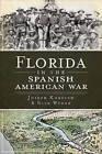 Florida in the Spanish American War by Joe Knetsch, Nick Wynne (Paperback / softback, 2011)