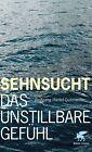 Sehnsucht von Wolfgang R. Hantel-Quitmann (2011, Gebundene Ausgabe)