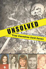 Unsolved: True Canadian Cold Cases by Robert J. Hoshowsky (Paperback, 2010)