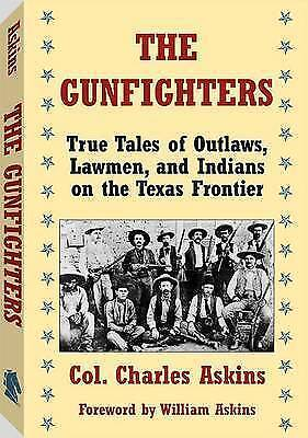 (Good)-The Gunfighters: True Tales Of Outlaws, Lawmen, And Indians On The Texas