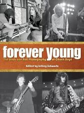 FOREVER YOUNG The Rock and Roll Photography of Chuck Boyd NEW HARDCOVER
