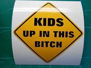 """Single Color Baby UP IN THIS BITCH Decal Sticker 4/"""" or 6/"""" Baby on Board Funny"""