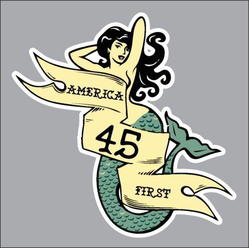 TRUMP 2020 45TH PRESIDENT AMERICA FIRST OLD SCHOOL MERMAID TATTOO MAGA STICKER