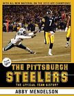 Pittsburgh Steelers : The Official Team History by Abby Mendelson (2011, Paperback, Revised)