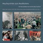 May Day at Yale,1970: Recollections: The Trial of Bobby Seale and the Black Panthers by Henry ''Sam'' Chauncey (Paperback, 2016)