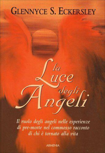 LIBRO LA LUCE DEGLI ANGELI - GLENNYCE S. ECKERSLEY