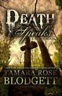 Death Speaks: Death Series, Book 2 by Tamara Rose Blodgett (Paperback / softback, 2011)