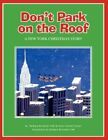 Don't Park on The Roof 9781425770969 by Barbara Bustetter Falk Paperback