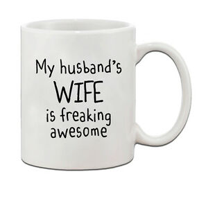My Husband'S Wife Is Freaking Awesome Ceramic Coffee Tea Mug Cup