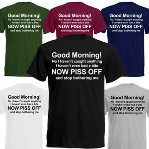 c8f60d232 Funny Fishing Good Morning T-Shirt Comedy Novelty Mens Womens Unisex ...