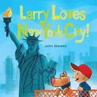 Larry Loves New York City! by John Skewes (Board book, 2014)