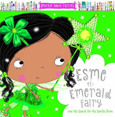 Esme the Emerald Fairy (Sparkle Town Fairies) By Sarah Creese,Lara Ede