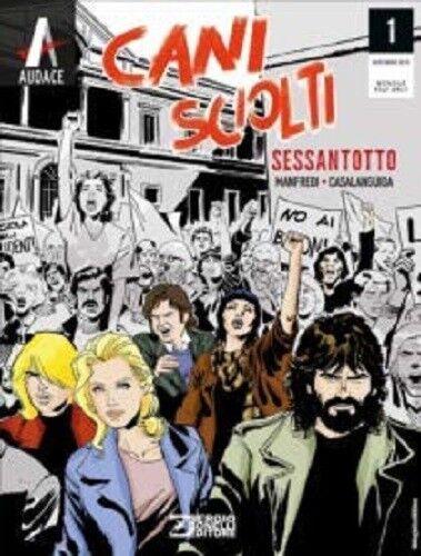 Cani Sciolti N° 1 - Sessantotto - Sergio Bonelli Editore - ITALIANO NUOVO #NSF3