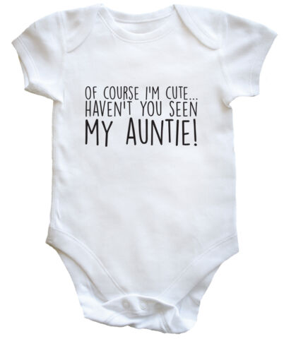 Of Course I/'m Cute Haven/'t You Seen My Auntie baby bodysuit grow vest boys