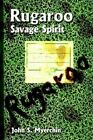 Rugaroo Savage Spirit 9781403302816 by John S. Myerchin Paperback