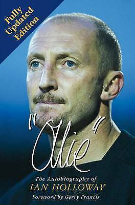 1 of 1 - Ollie: The Autobiography of Ian Holloway (Autobiography/Personalities), Holloway